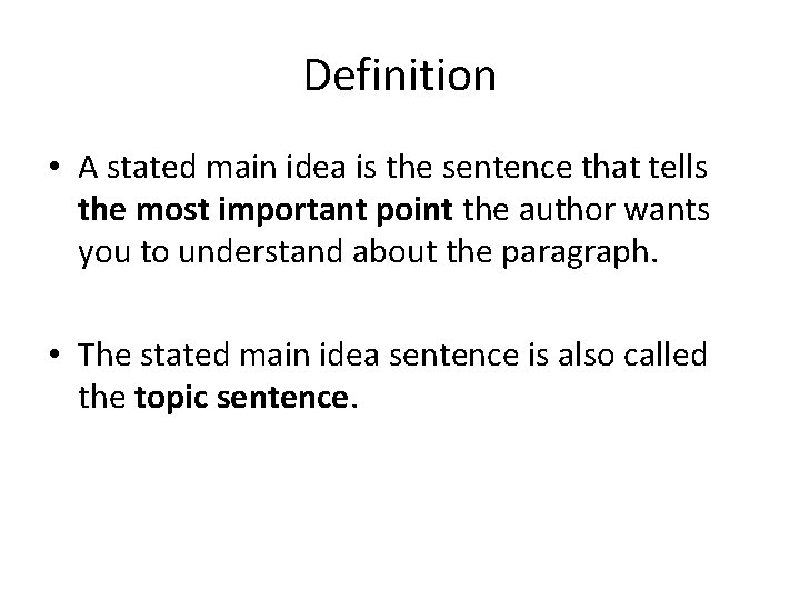 Definition • A stated main idea is the sentence that tells the most important