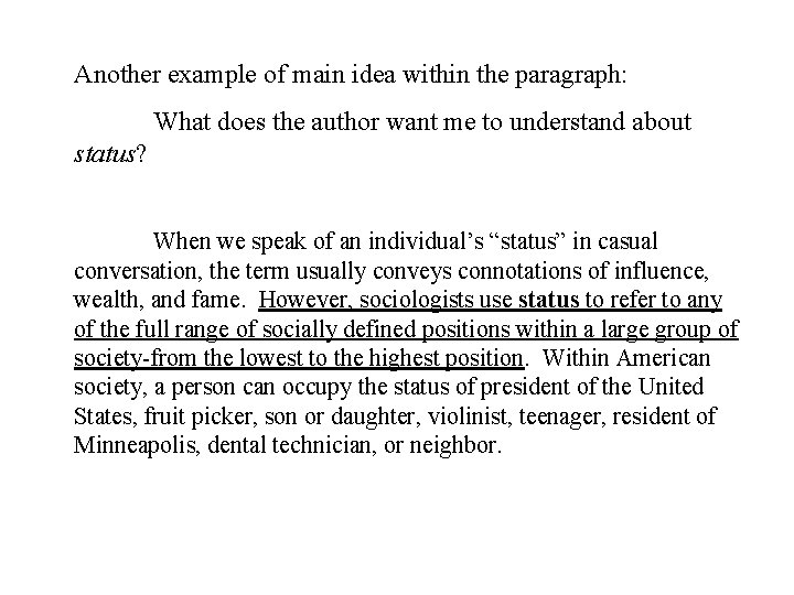 Another example of main idea within the paragraph: What does the author want me