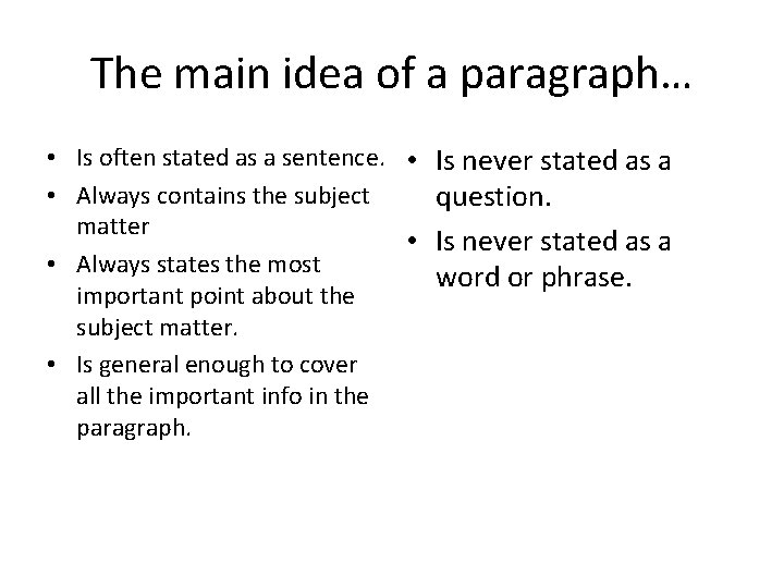 The main idea of a paragraph… • Is often stated as a sentence. •
