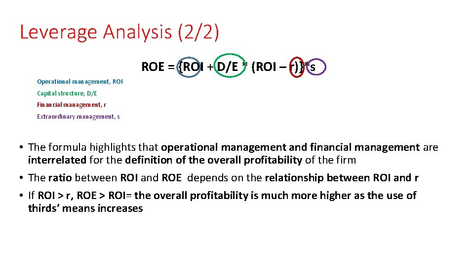 Leverage Analysis (2/2) ROE = {ROI + D/E * (ROI – r)}*s Operational management,