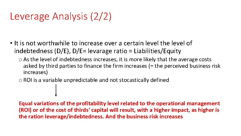 Leverage Analysis (2/2) • It is not worthwhile to increase over a certain level