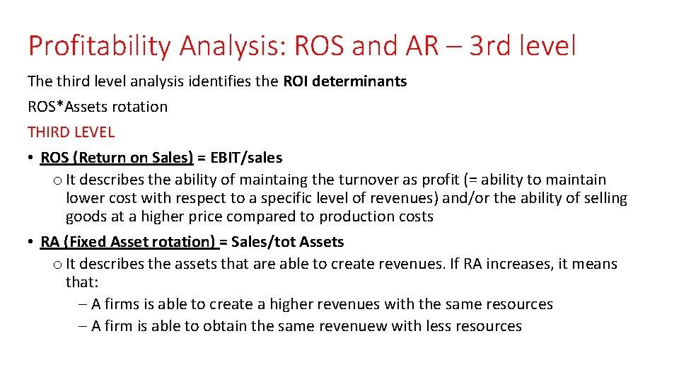 Profitability Analysis: ROS and AR – 3 rd level The third level analysis identifies