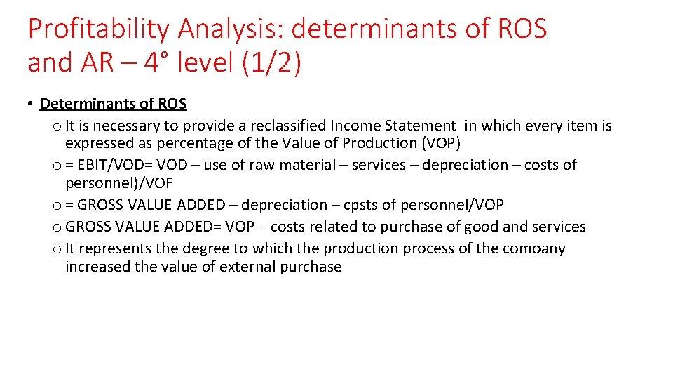 Profitability Analysis: determinants of ROS and AR – 4° level (1/2) • Determinants of