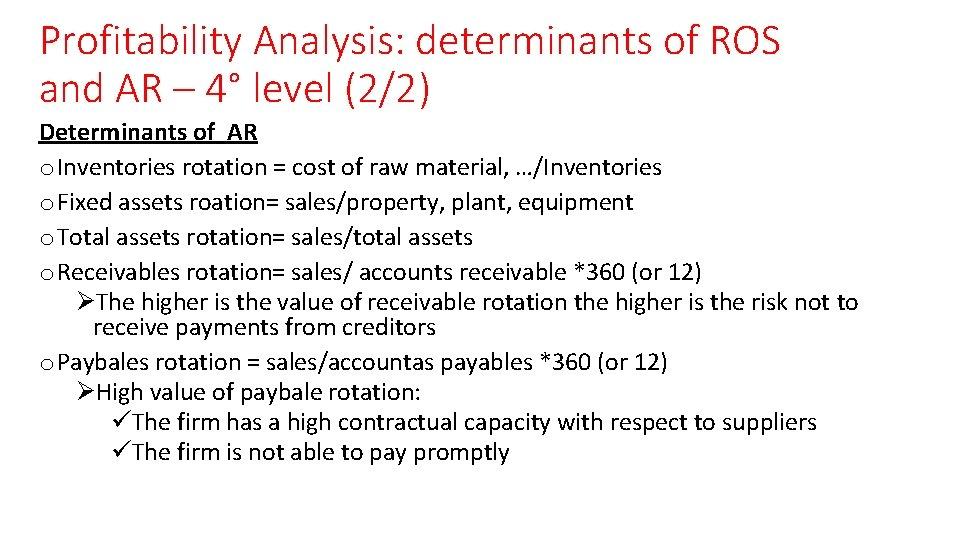 Profitability Analysis: determinants of ROS and AR – 4° level (2/2) Determinants of AR