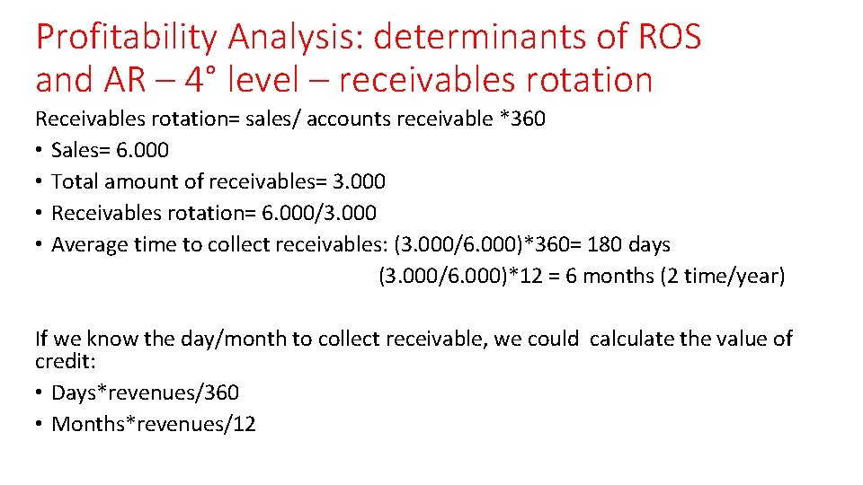 Profitability Analysis: determinants of ROS and AR – 4° level – receivables rotation Receivables