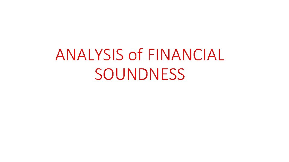 ANALYSIS of FINANCIAL SOUNDNESS