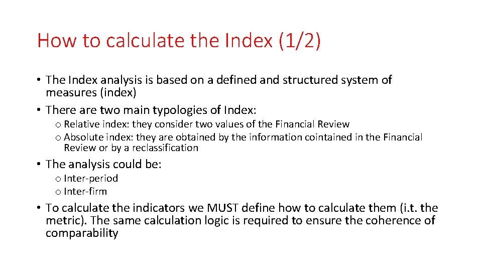 How to calculate the Index (1/2) • The Index analysis is based on a