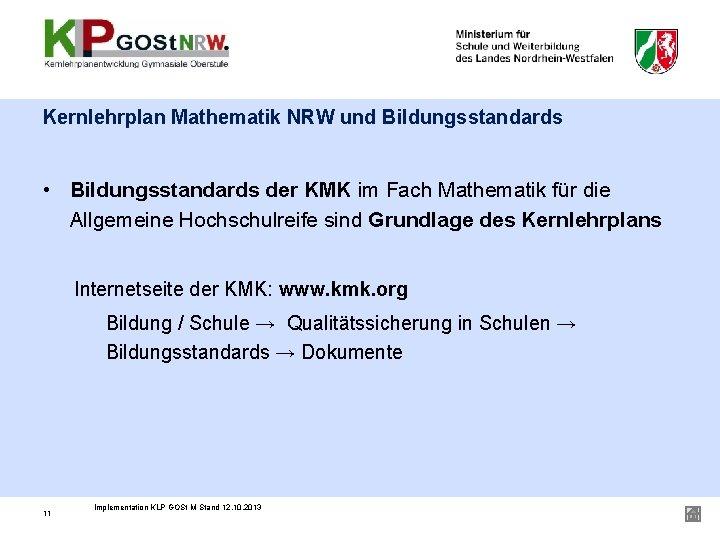 Kernlehrplan Mathematik NRW und Bildungsstandards • Bildungsstandards der KMK im Fach Mathematik für die