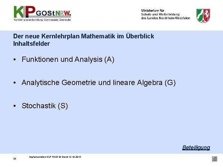 Der neue Kernlehrplan Mathematik im Überblick Inhaltsfelder • Funktionen und Analysis (A) • Analytische