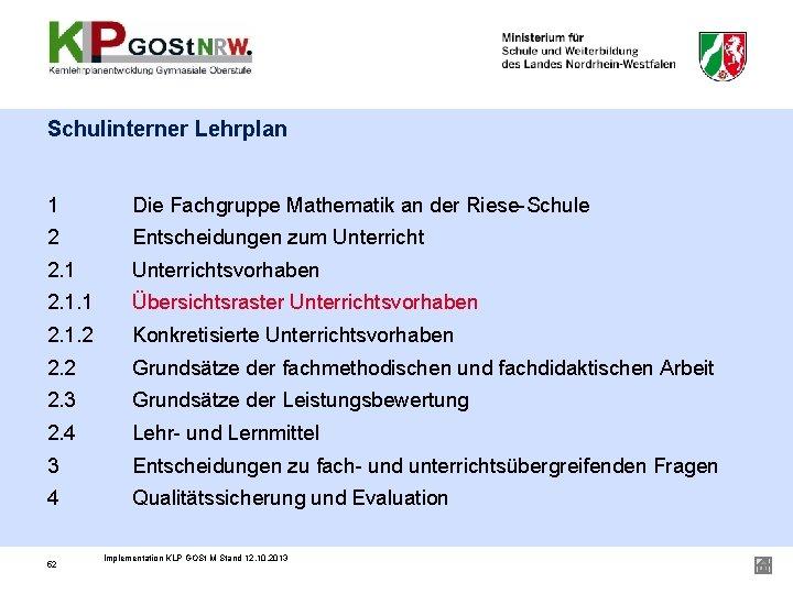 Schulinterner Lehrplan 1 Die Fachgruppe Mathematik an der Riese-Schule 2 Entscheidungen zum Unterricht 2.