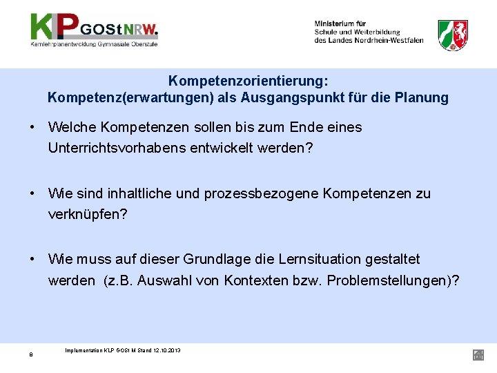 Kompetenzorientierung: Kompetenz(erwartungen) als Ausgangspunkt für die Planung • Welche Kompetenzen sollen bis zum Ende