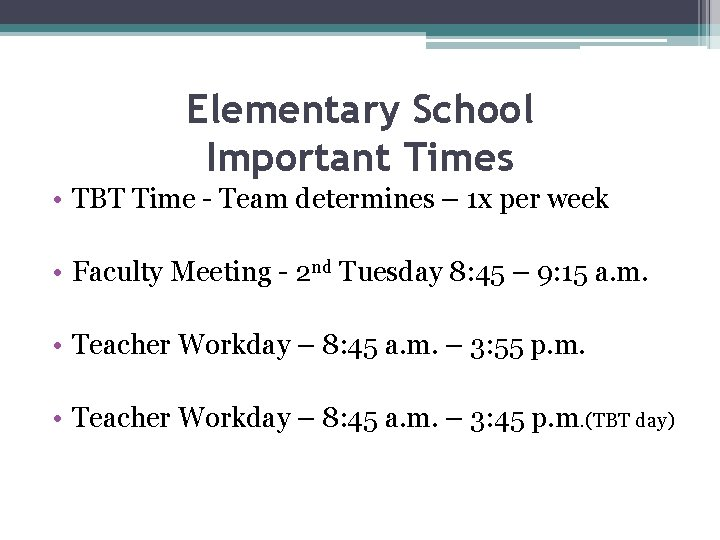 Elementary School Important Times • TBT Time - Team determines – 1 x per