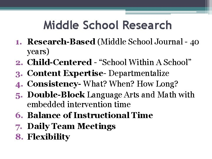 Middle School Research 1. Research-Based (Middle School Journal - 40 years) 2. Child-Centered -