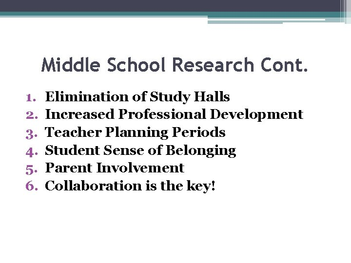 Middle School Research Cont. 1. 2. 3. 4. 5. 6. Elimination of Study Halls