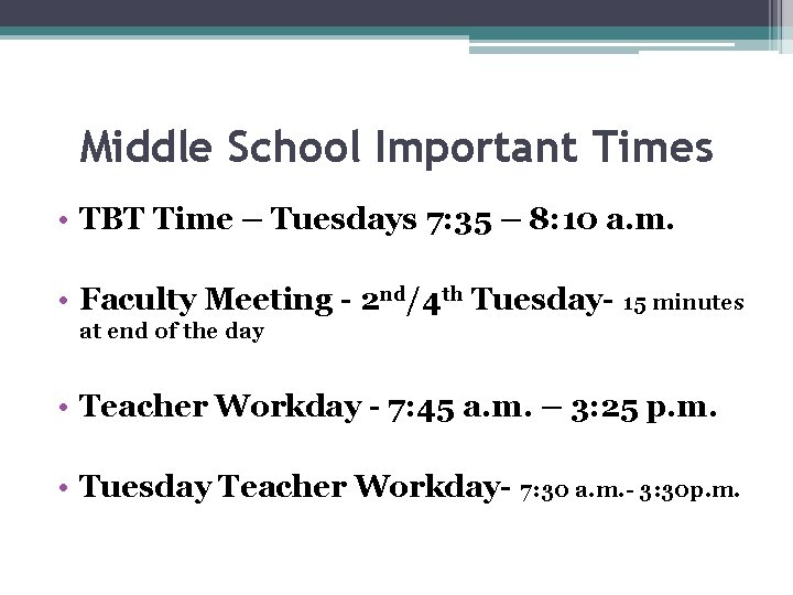 Middle School Important Times • TBT Time – Tuesdays 7: 35 – 8: 10