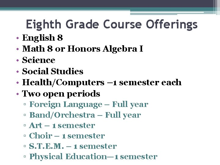 Eighth Grade Course Offerings • • • English 8 Math 8 or Honors Algebra