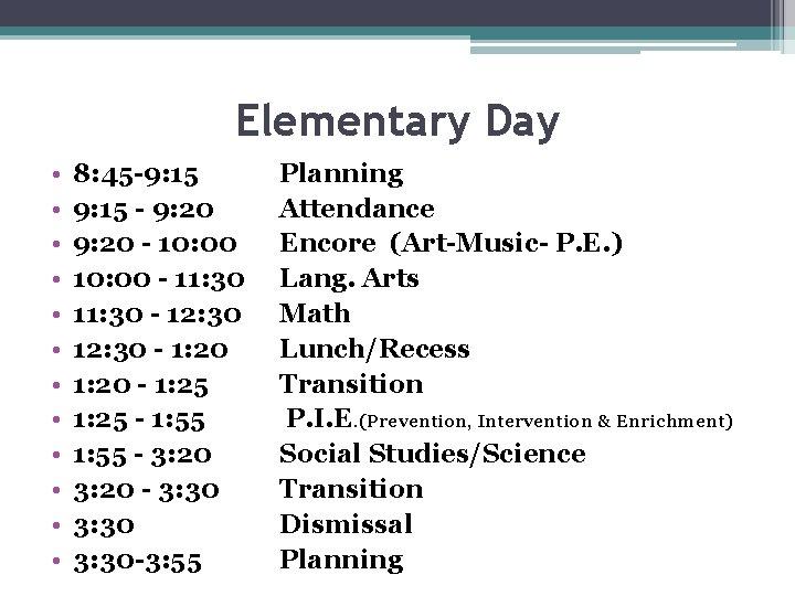 Elementary Day • • • 8: 45 -9: 15 - 9: 20 - 10:
