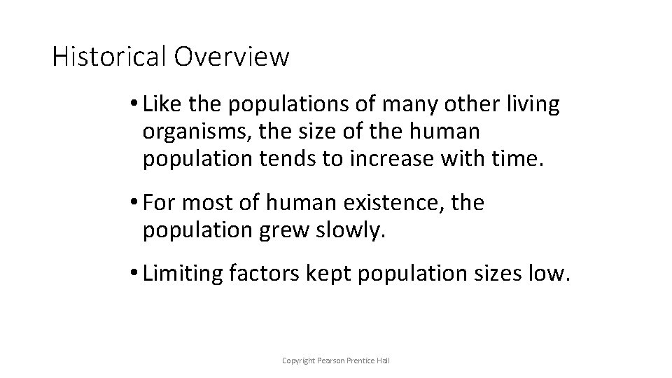 Historical Overview • Like the populations of many other living organisms, the size of