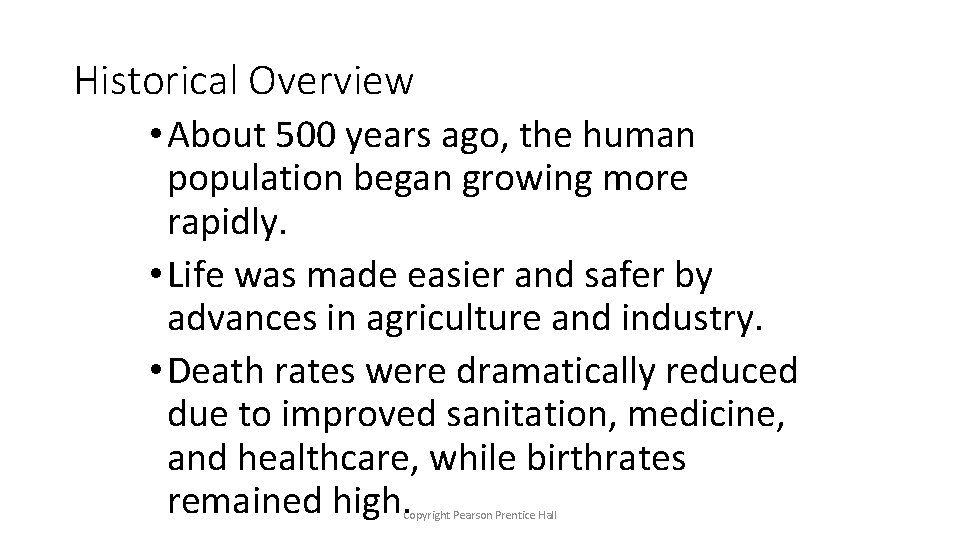 Historical Overview • About 500 years ago, the human population began growing more rapidly.
