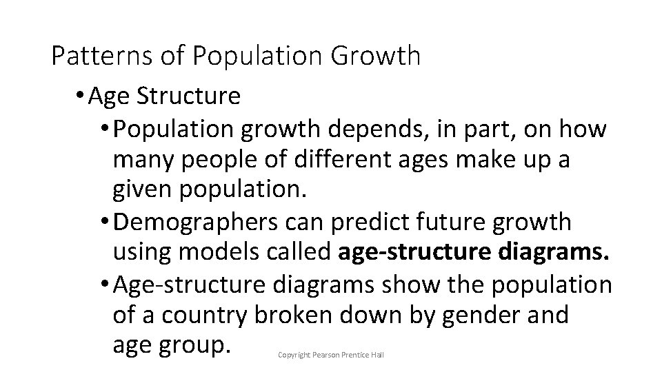 Patterns of Population Growth • Age Structure • Population growth depends, in part, on