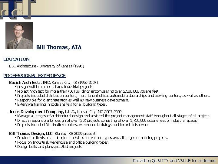 Bill Thomas, AIA EDUCATION B. A. Architecture - University of Kansas (1996) PROFESSIONAL EXPERIENCE