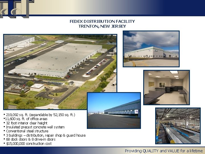 FEDEX DISTRIBUTION FACILITY TRENTON, NEW JERSEY • 219, 092 sq. ft. (expandable by 52,