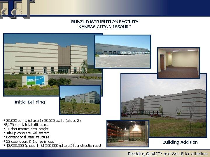 BUNZL DISTRIBUTION FACILITY KANSAS CITY, MISSOURI Initial Building • 86, 025 sq. ft. (phase