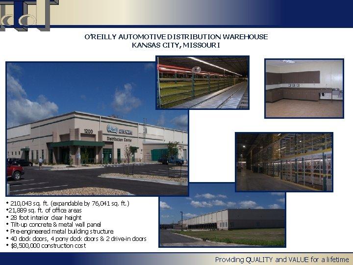 O'REILLY AUTOMOTIVE DISTRIBUTION WAREHOUSE KANSAS CITY, MISSOURI • 210, 043 sq. ft. (expandable by
