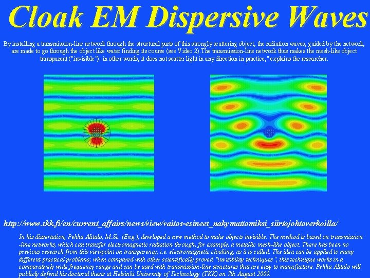 Cloak EM Dispersive Waves By installing a transmission-line network through the structural parts of