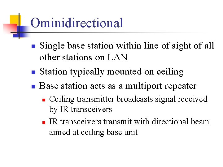 Ominidirectional n n n Single base station within line of sight of all other