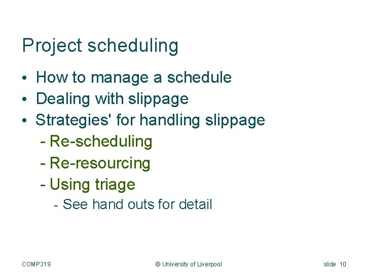 Project scheduling • How to manage a schedule • Dealing with slippage • Strategies'