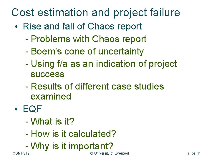 Cost estimation and project failure • Rise and fall of Chaos report - Problems