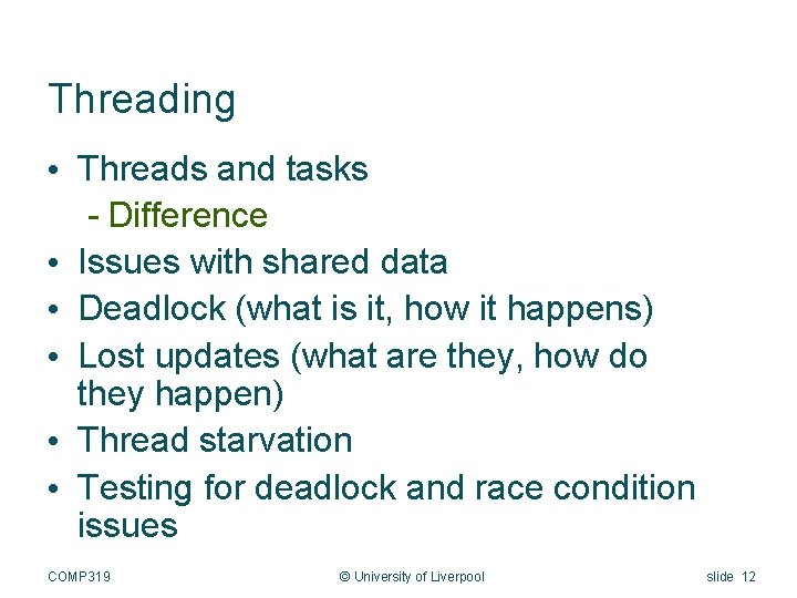 Threading • Threads and tasks - Difference • Issues with shared data • Deadlock