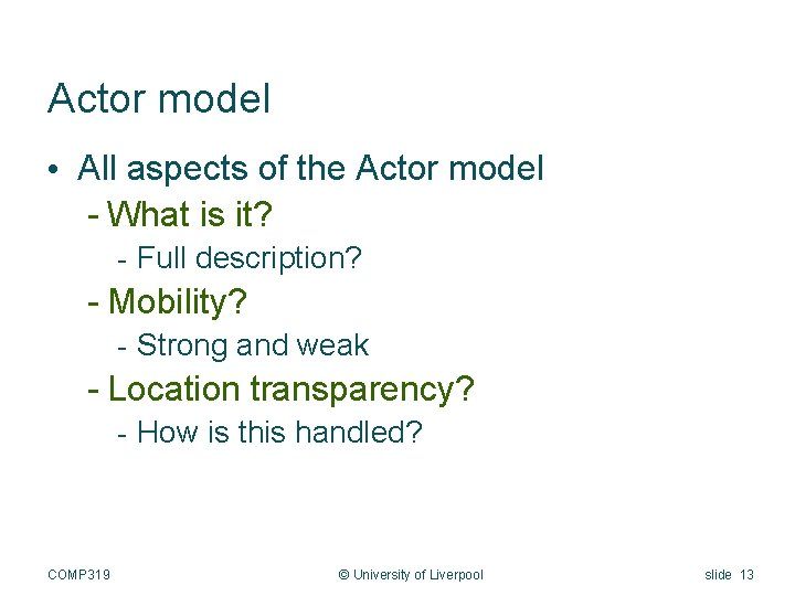 Actor model • All aspects of the Actor model - What is it? -