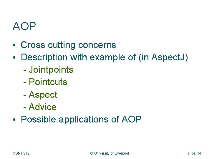 AOP • Cross cutting concerns • Description with example of (in Aspect. J) -