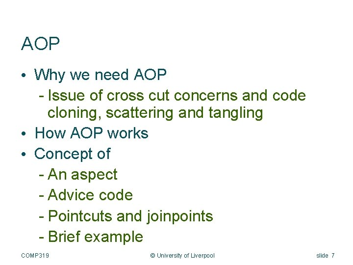 AOP • Why we need AOP - Issue of cross cut concerns and code