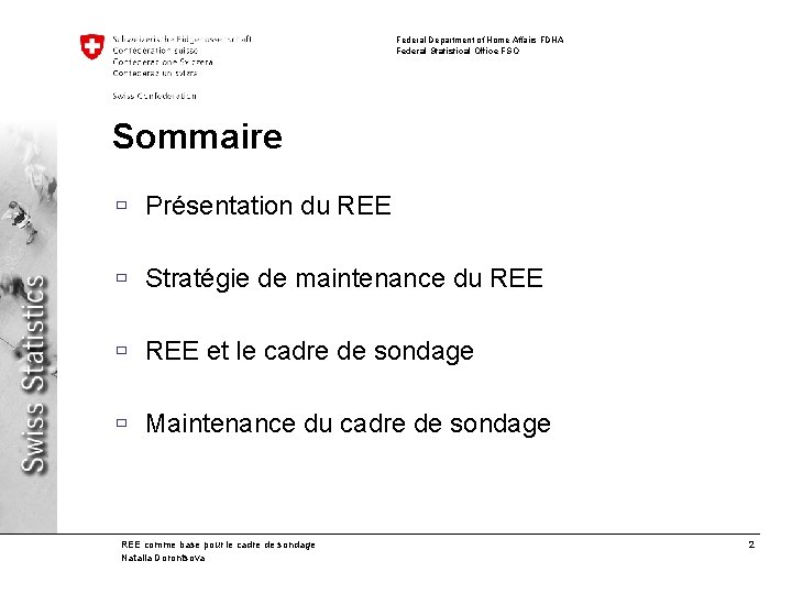 Federal Department of Home Affairs FDHA Federal Statistical Office FSO Sommaire ù Présentation du