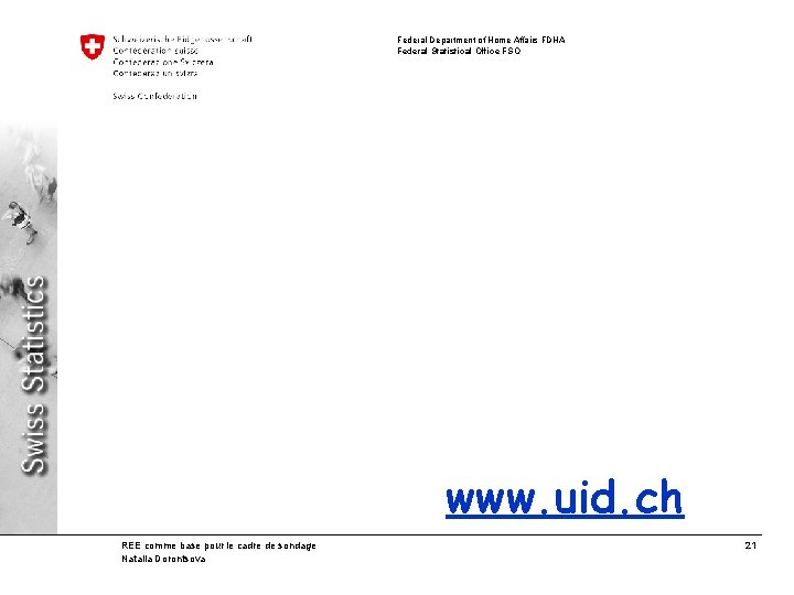 Federal Department of Home Affairs FDHA Federal Statistical Office FSO www. uid. ch REE