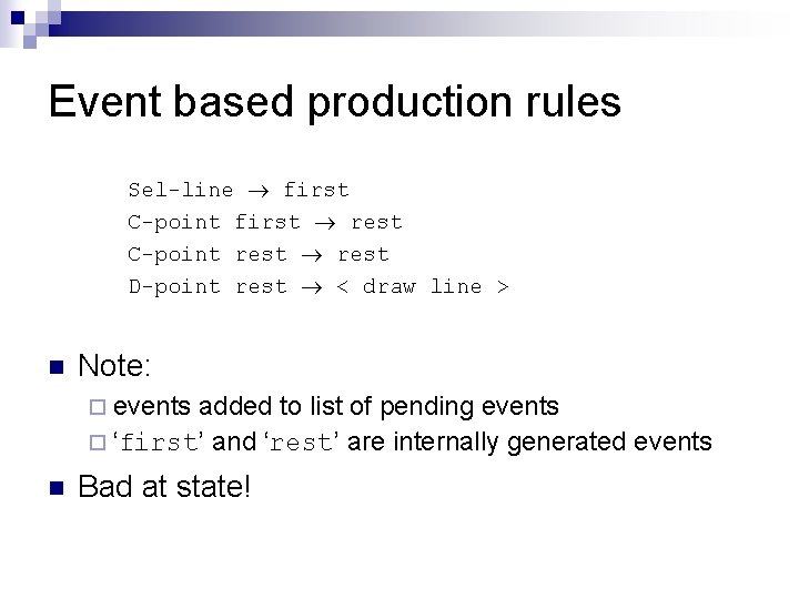 Event based production rules Sel-line first C-point first rest C-point rest D-point rest <