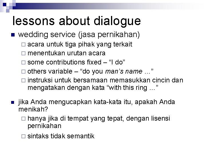 lessons about dialogue n wedding service (jasa pernikahan) ¨ acara untuk tiga pihak yang