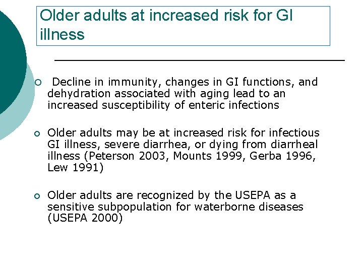 Older adults at increased risk for GI illness ¡ Decline in immunity, changes in