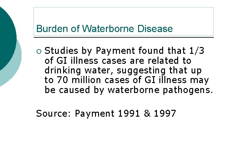 Burden of Waterborne Disease ¡ Studies by Payment found that 1/3 of GI illness