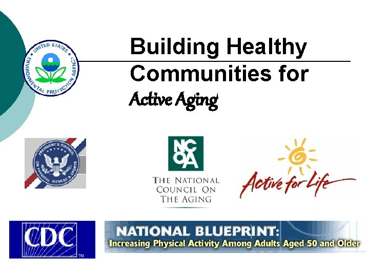 Building Healthy Communities for Active Aging