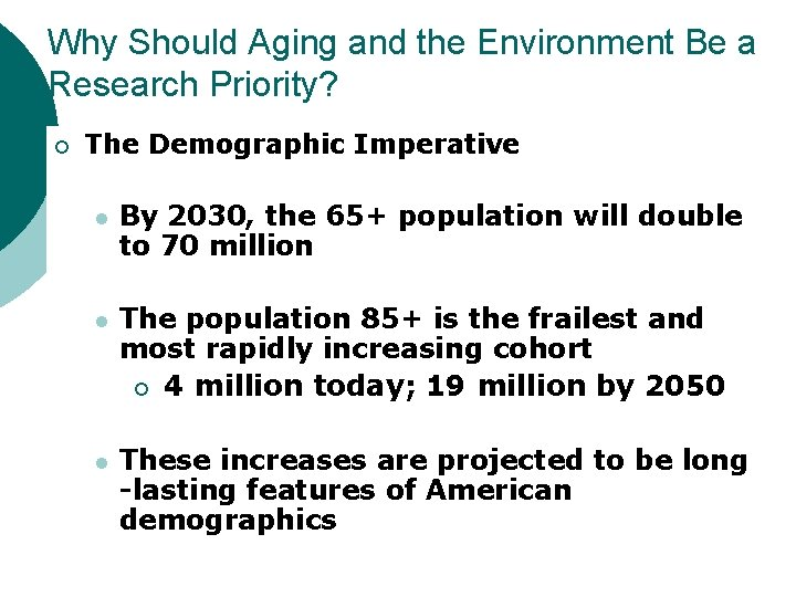 Why Should Aging and the Environment Be a Research Priority? ¡ The Demographic Imperative