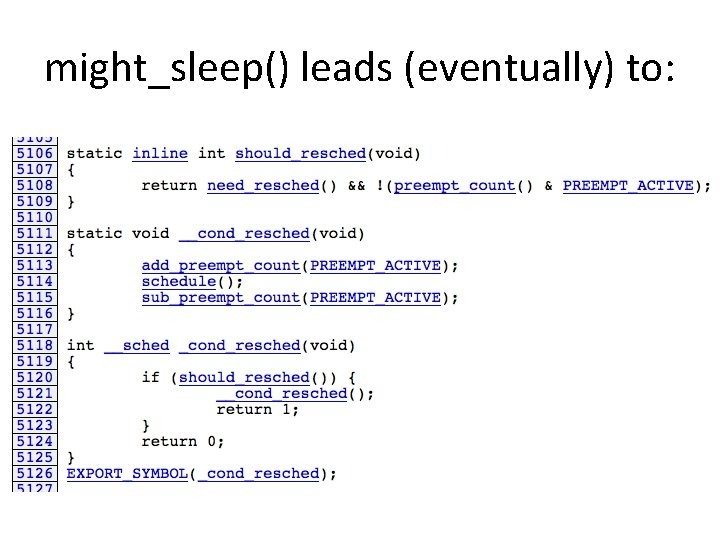 might_sleep() leads (eventually) to: