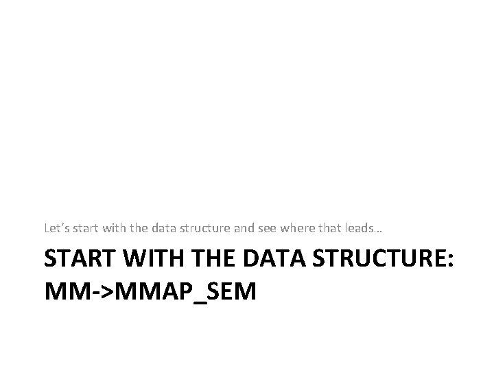 Let's start with the data structure and see where that leads… START WITH THE