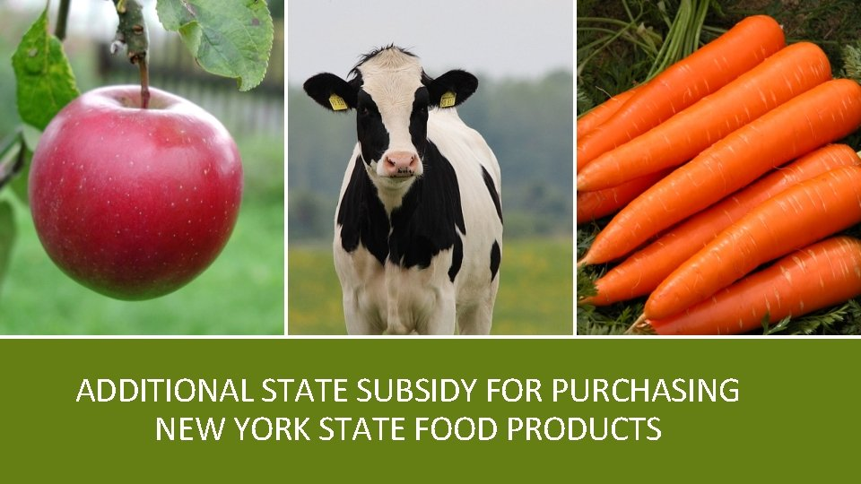 ADDITIONAL STATE SUBSIDY FOR PURCHASING NEW YORK STATE FOOD PRODUCTS