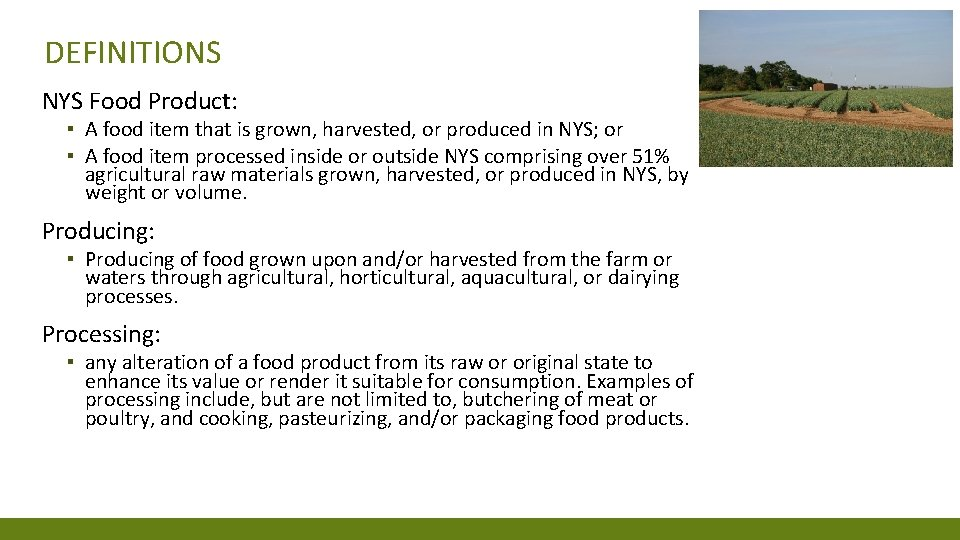 DEFINITIONS NYS Food Product: ▪ A food item that is grown, harvested, or produced