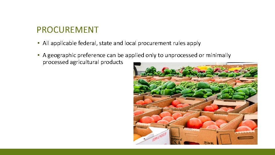 PROCUREMENT ▪ All applicable federal, state and local procurement rules apply ▪ A geographic