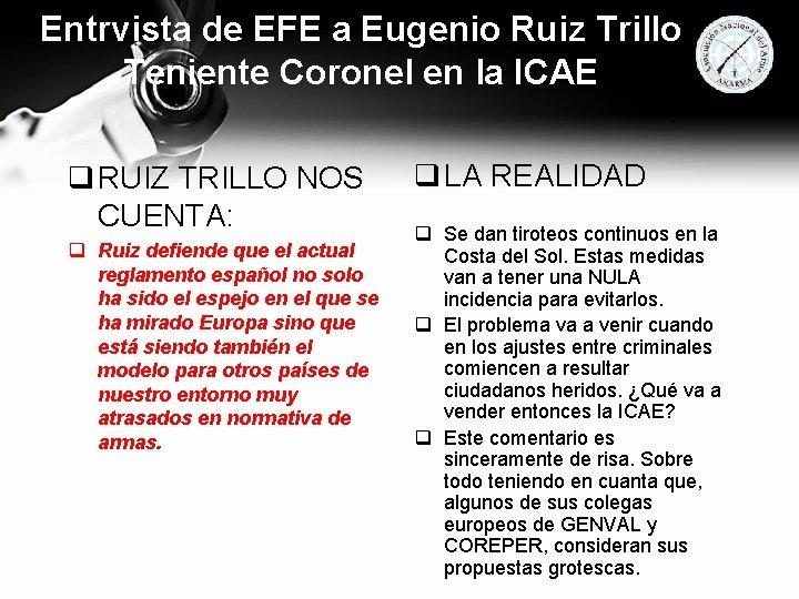 Entrvista de EFE a Eugenio Ruiz Trillo Teniente Coronel en la ICAE q RUIZ